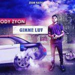 MUSIC: Ody Zyon – Gimme Luv    @Odyzyon