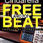 FREE BEAT: Cindarella Afro Pop Free Beat (Prod. by Johnbosco) @johnboscomusic