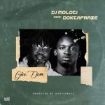 MUSIC: DJ Moloti – Give Dem ft Doktafraze