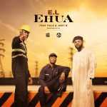 MUSIC: E.L ft. Falz, Joey B – Ehua