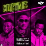 MUSIC: Martinsfeelz ft. Chinko Ekun, Trod – Sometimes