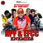 MIXTAPE: DJ IMPART – NPF & EFCC ENEMIES MIXTAPE