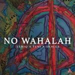 MUSIC: LeriQ – No Wahalah Ft. Teni, Skales