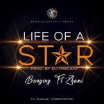MUSIC: BMG Ft Banging X Zhami – Life Of A Star