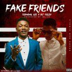 MUSIC: Tranquil Lee X Dj Fizzy – Fake Friends