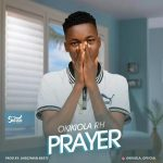 MUSIC: OKIKIOLA – PRAYER