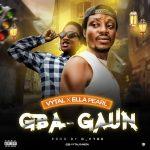 MUSIC: Vytal X Ella Pearl — Gba-Gaun (Prod by D vybe)