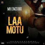 MUSIC: Mr. Emzubix – Laa Motu