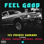 MUSIC: Ice Prince ft. M.I Abaga, Sarkodie, Khaligraph Jones, Kwesta – Feel Good (Remix)