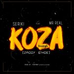 MUSIC: Seriki ft. Mr Real – Koza (Freestyle)