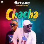 MUSIC: Harrysong ft. Zlatan Ibile – Chacha (Remix)