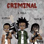MUSIC: 2 Dola X Kapish X Sholz – Criminal