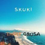 MUSIC+VIDEO: Skuki – Three Gbosa