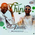 MUSIC: DJ GOODBOI FT. AMAZING YPEE – THINK