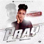 MUSIC: Oluwakemi – Pray