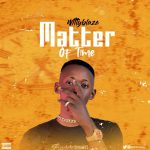 MUSIC: WittyBlaze – Matter Of Time