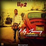 MUSIC: Up2 – My Journey (Prod. By Mr Emi)