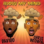 MUSIC: Davido ft. Chris Brown – Blow My Mind