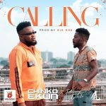 MUSIC: Chinko Ekun – Calling Ft. Johnny Drille