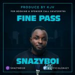 MUSIC: Snazyboi – Fine Pass You