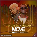 MUSIC: T.M Online Ft. Jamaad – Move
