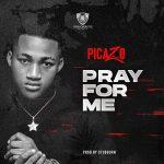 MUSIC: Picazo Rhap – Pray For Me