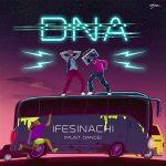 MUSIC: DNA – Ifesinachi (Must Dance)