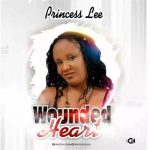 MUSIC: Princess Lee – Wounded Heart