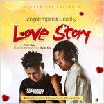 MUSIC: ZagaEmpire Ft Ceesky – Love Story
