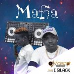 MUSIC: DJ MASSCOT FT C BLACK – MAFIA