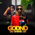 MUSIC: Jayrollings Ft Twest – God No Go Shame Us (Prod. Wiss)