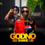 MUSIC: Jayrollings Ft Twest – God No Go Shame Us (Prod. Wiss)