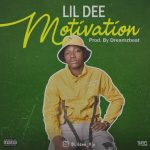 MUSIC: Lil Dee – Motivation
