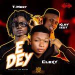 MUSIC: Clexy Ft T West X Klev Izzy – E Dey