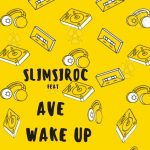 MUSIC: Slimsiroc Ft Ave – Wake Up