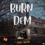 MUSIC: Fac Man – Burn Dem