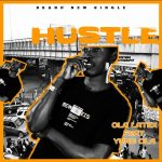 MUSIC: Ola Latex Ft Yung Ola – Hustle