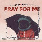 MUSIC: Junior Boy – Pray For Me