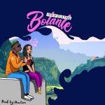 MUSIC: Zlatan Ibile ft. IVD – Bolanle