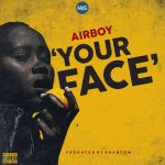MUSIC: Airboy – Your Face