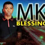 MUSIC: Mk – Blessing @mkofficial