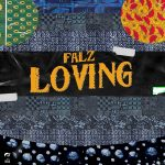 MUSIC: Falz – Loving (Prod. Willis)