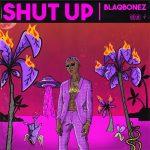 MUSIC: Blaqbonez – Shut Up