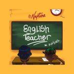 MUSIC: DJ Neptune ft. Zlatan – English Teacher