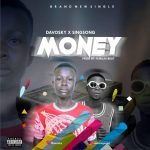 MUSIC: Davosky Ft Singsong – Money