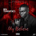MUSIC: Rex Tharapdico – My Believe