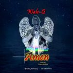 MUSIC: Wale Q – Amen