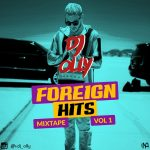 MUSIC: DJ Olly – Foreign Hits Mixtape Vol 1