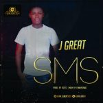 MUSIC: J Great – SMS (Sold My Soul)
