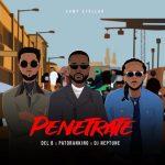 MUSIC: Del B ft. Patoranking, DJ Neptune – Penetrate